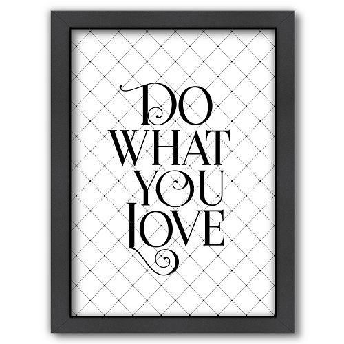"Americanflat ""Do What You Love"" Framed Wall Art"
