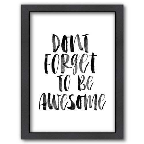 """Americanflat """"Don't Forget To Be Awesome"""" Framed Wall Art"""