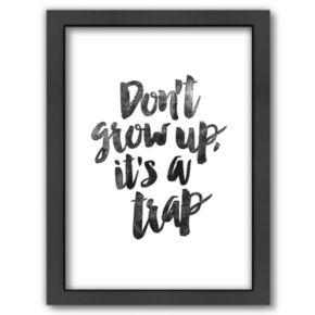 "Americanflat ""Don't Grow Up"" Framed Wall Art"