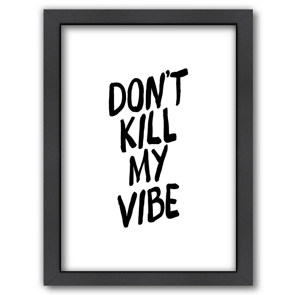 "Americanflat ""Don't Kill My Vibe"" Framed Wall Art"