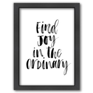 """Americanflat """"Find Joy In The Ordinary"""" Framed Wall Art"""