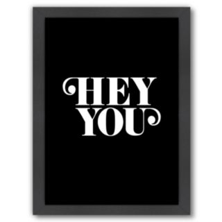 "Americanflat ""Hey You"" Framed Wall Art"