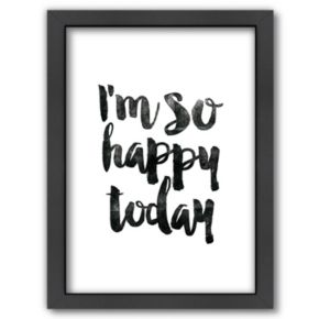 """Americanflat """"I'm So Happy Today"""" Framed Wall Art"""