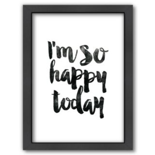 "Americanflat ""I'm So Happy Today"" Framed Wall Art"