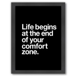 Americanflat ''Life Begins at the End of Your Comfort Zone'' Framed Wall Art