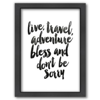 Americanflat ''Live, Travel, Adventure Bless and Don't Be Sorry'' Framed Wall Art