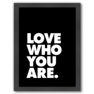 Americanflat ''Love Who You Are.'' Framed Wall Art