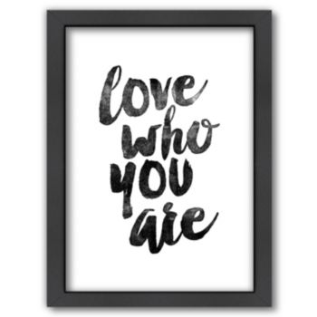 Americanflat ''Love Who You Are'' Framed Wall Art