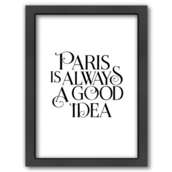 Americanflat Paris Is Always A Good Idea Framed Wall Art