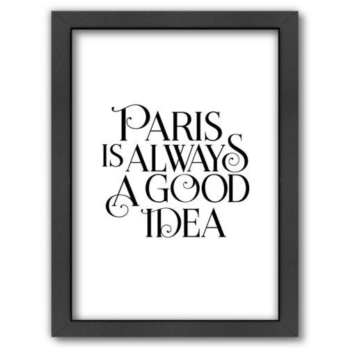 Americanflat ''Paris Is Always A Good Idea'' Framed Wall Art