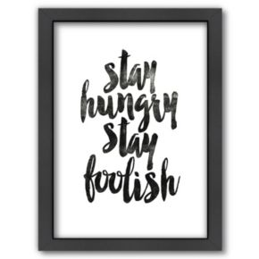 Americanflat ''Stay Hungry Stay Foolish'' Framed Wall Art