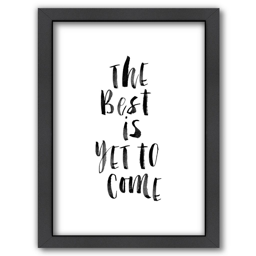Americanflat ''The Best Is Yet To Come'' Framed Wall Art