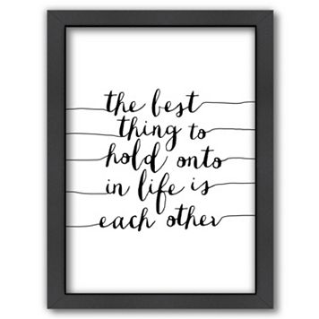 Americanflat ''The Best Thing To Hold Onto In Life Is Each Other'' Framed Wall Art