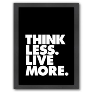 Americanflat ''Think Less. Live More.'' Framed Wall Art