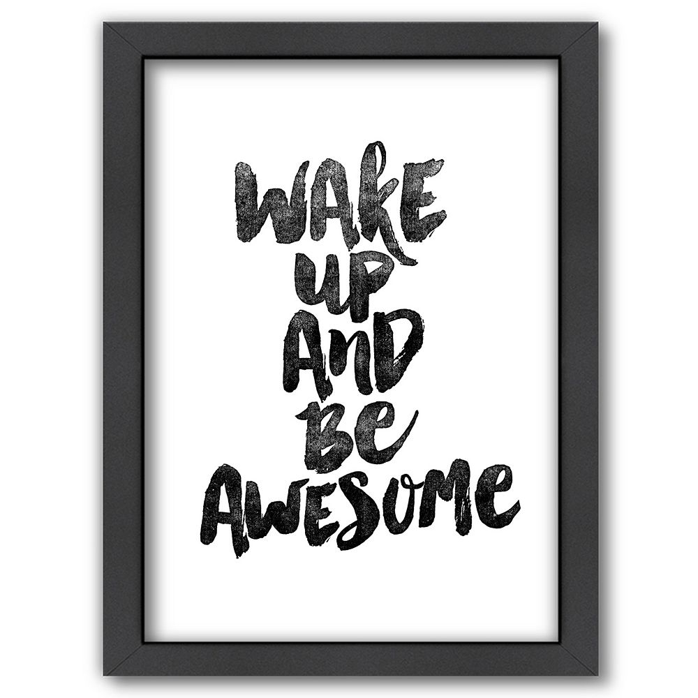 Americanflat \'\'Wake Up and Be Awesome\'\' Framed Wall Art