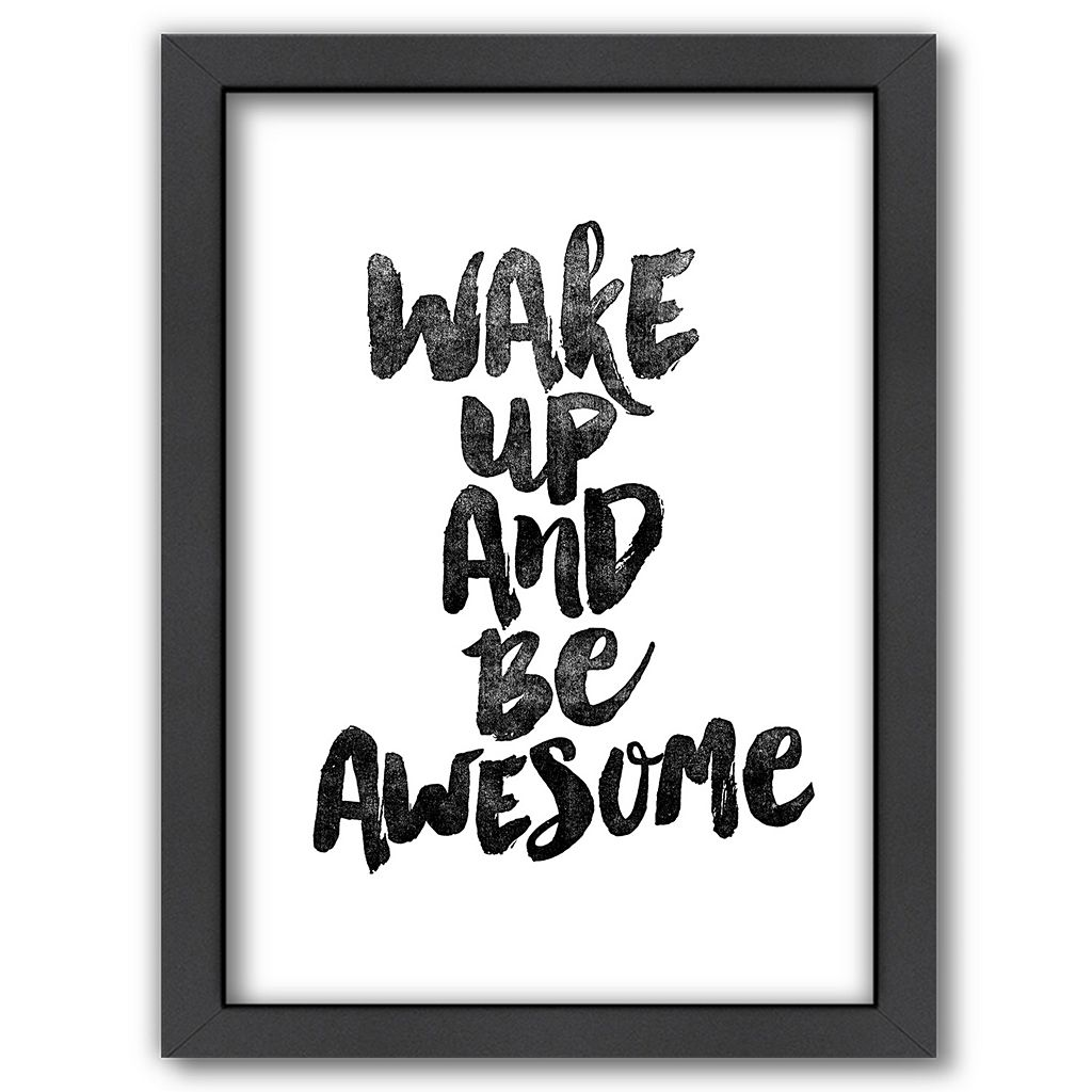 Americanflat ''Wake Up and Be Awesome'' Framed Wall Art