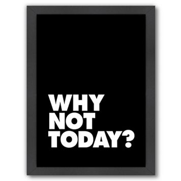 Americanflat ''Why Not Today'' Framed Wall Art