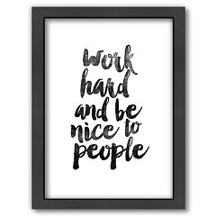 Americanflat ''Work Hard and Be Nice'' Framed Wall Art