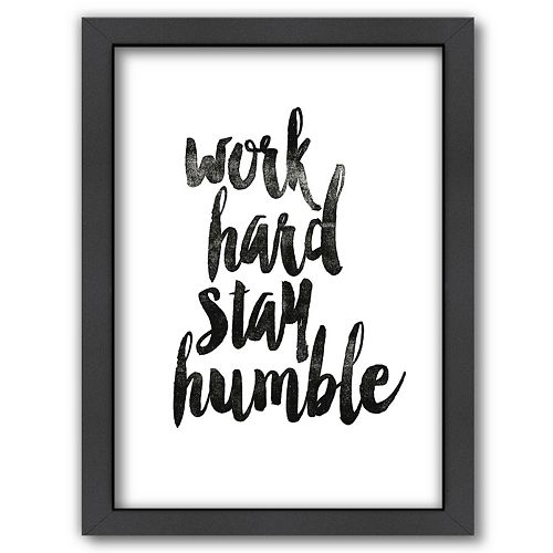 Americanflat ''Work Hard Stay Humble'' Framed Wall Art