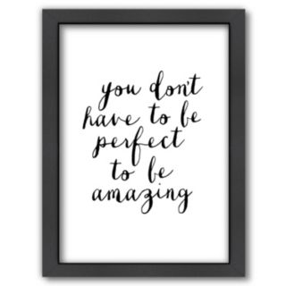 Americanflat ''You Don?t Have To Be Perfect'' Framed Wall Art