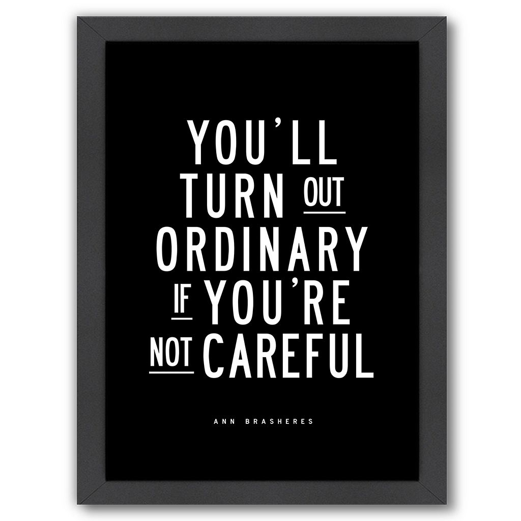 Americanflat ''You'll Turn Out Ordinary'' Framed Wall Art