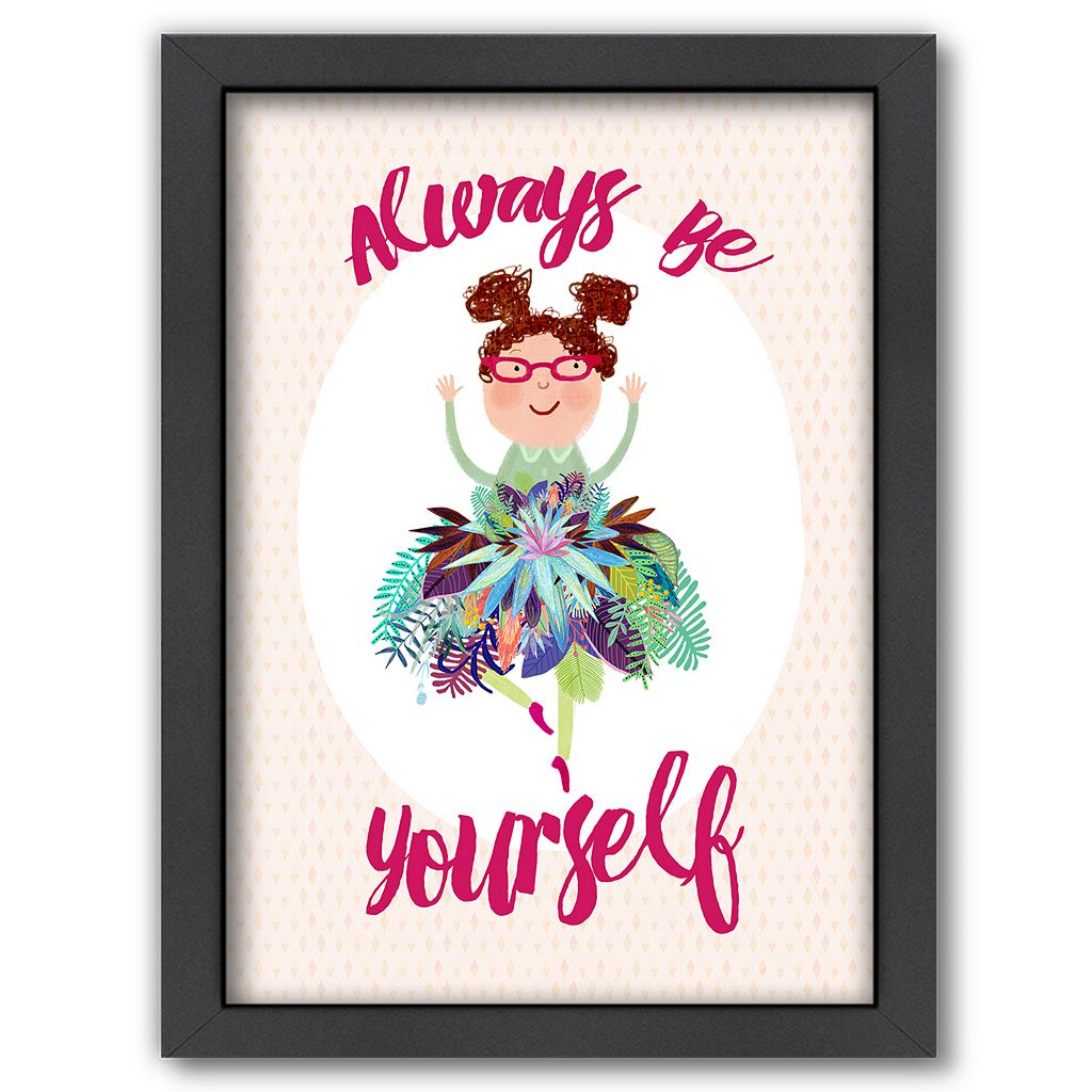 Americanflat ''Always Be Yourself'' Framed Wall Art