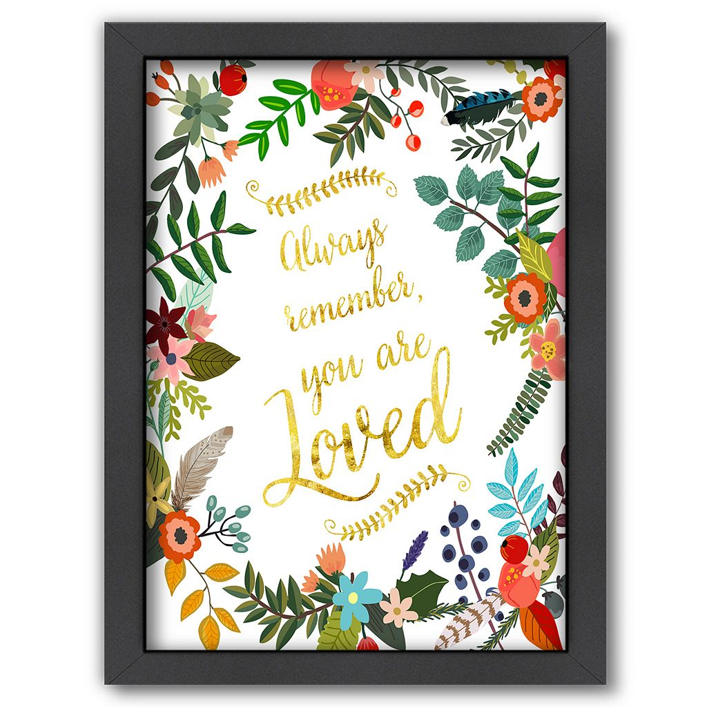 Americanflat ''Always Remember, You Are Loved'' Framed Wall Art