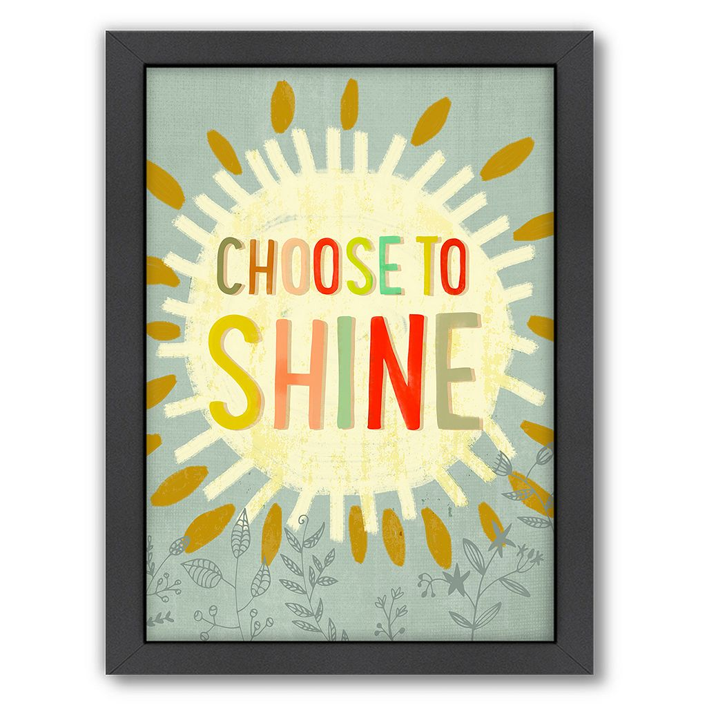 Americanflat ''Choose to Shine'' Framed Wall Art