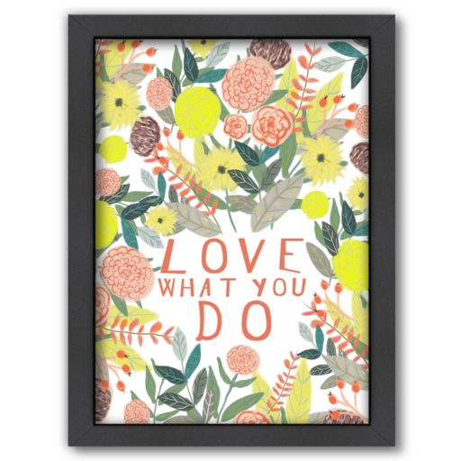 Americanflat ''Love What You Do'' Framed Wall Art