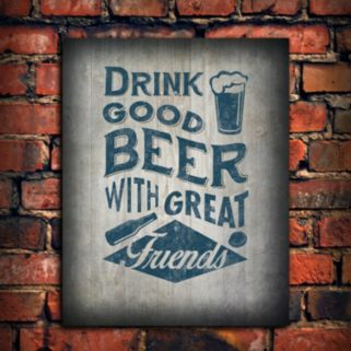'Good Beer Great Friends'' Wall Art