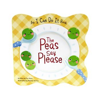 The Peas Say Please: An I Can Do It Book
