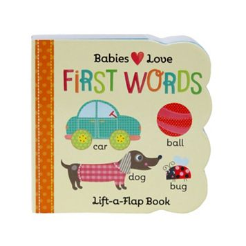 Babies Love First Words Lift-A-Flap Book by Cottage Door Press