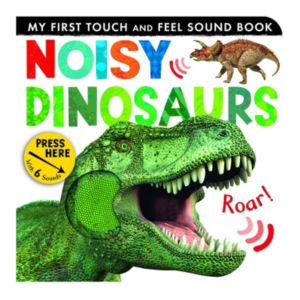 Levy Noisy Dinosaurs Touch & Feel Sound Book