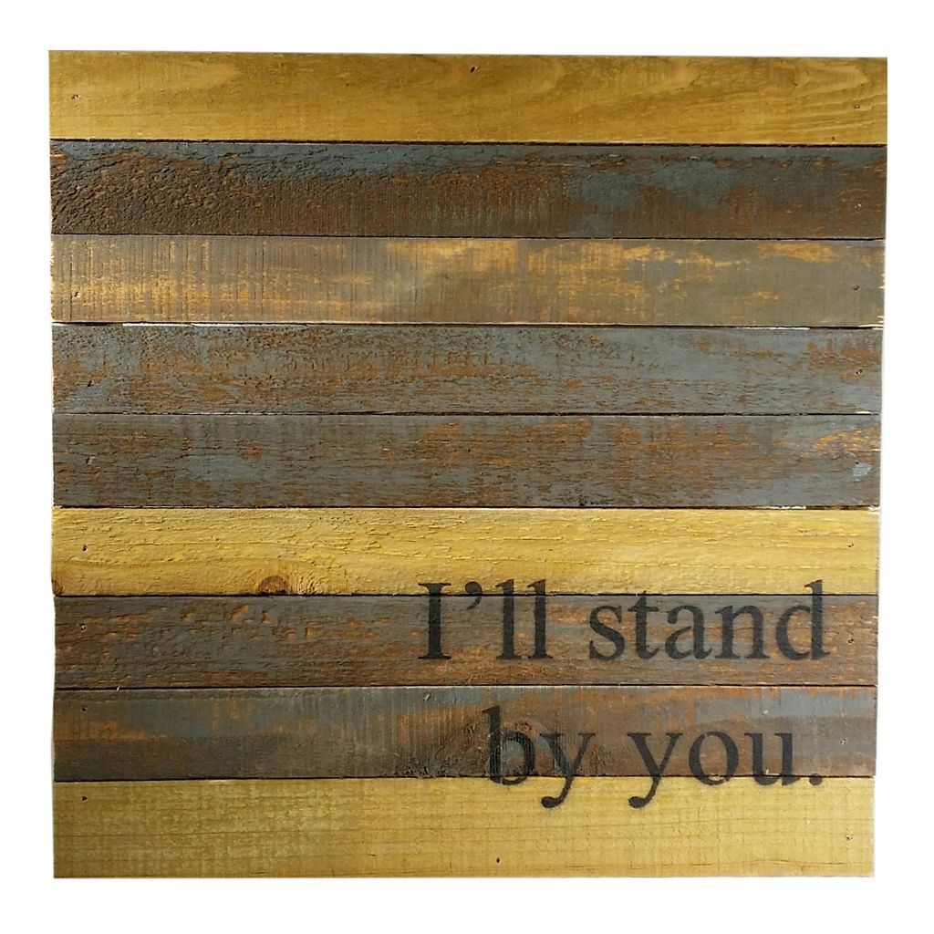 Sweet Bird & Co. ''I'll Stand By You'' Reclaimed Wood Sign