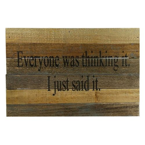 Sweet Bird & Co. ''Everyone Was Thinking It'' Reclaimed Wood Sign