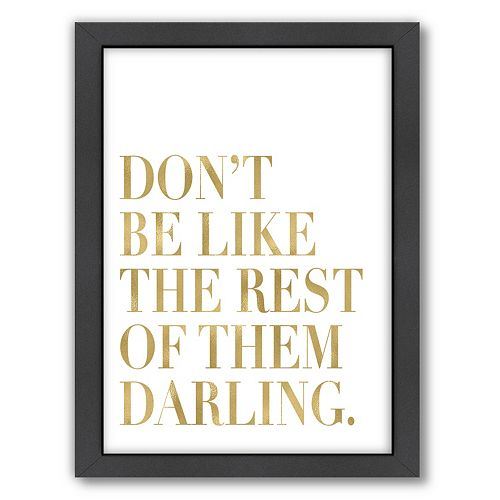 "Americanflat ""Don't Be Like Them"" Framed Wall Art by Amy Brinkman"