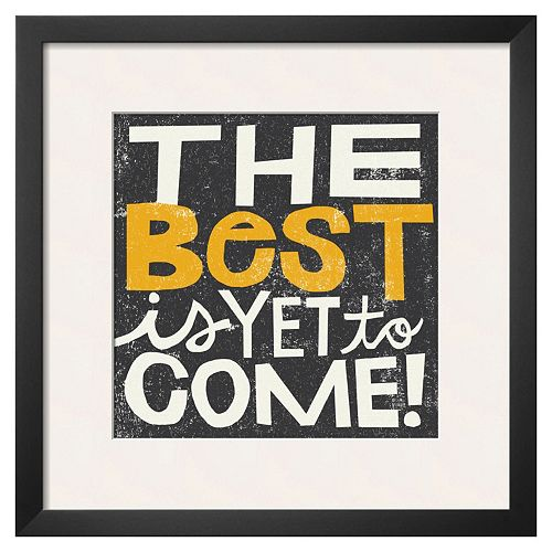 Art.com ''The Best Is Yet To Come'' Framed Wall Art