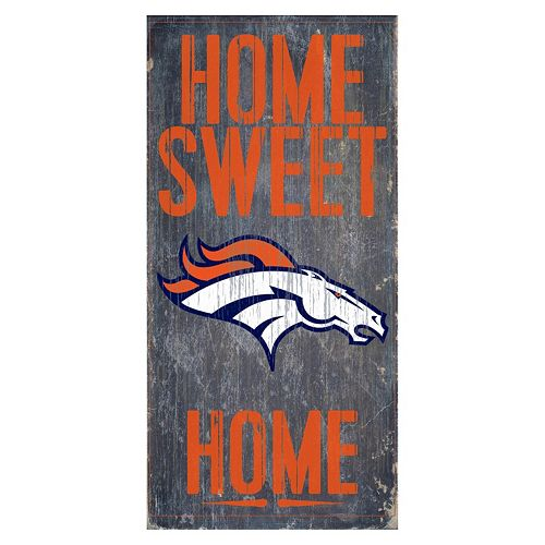 Denver Broncos Home Sweet Home Sign