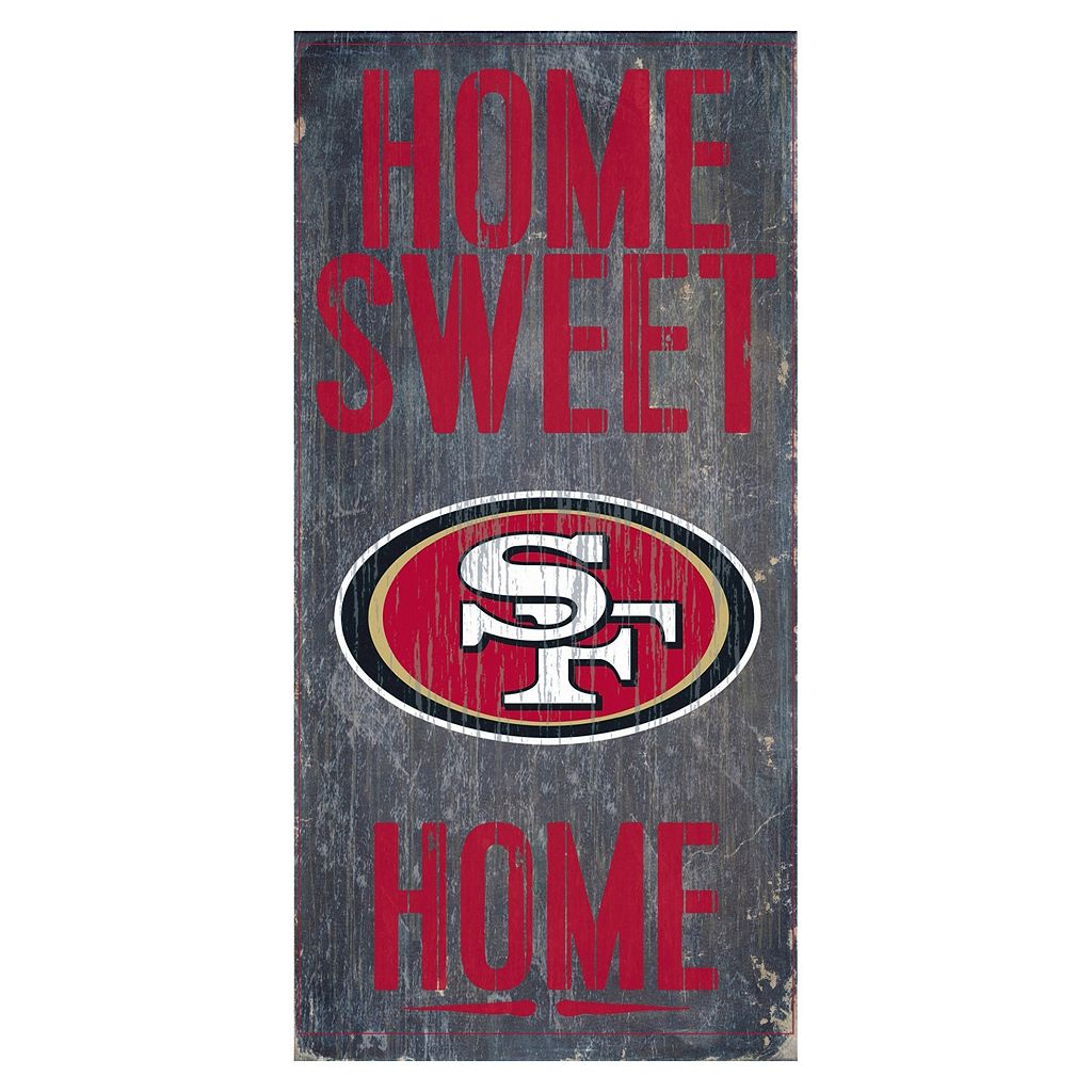 San Francisco 49ers Home Sweet Home Sign
