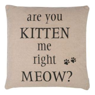 ''Are You Kitten Me Right Meow'' Throw Pillow