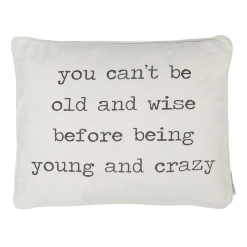 """""""You Can't Be Old and Wise"""" Throw Pillow"""