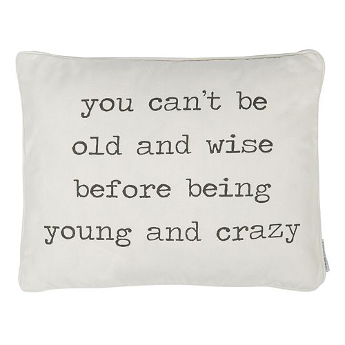 ''You Can't Be Old and Wise'' Throw Pillow