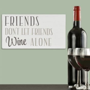"""Stratton Home Decor """"Friends Don?t Wine Alone"""" Box Wall Art"""
