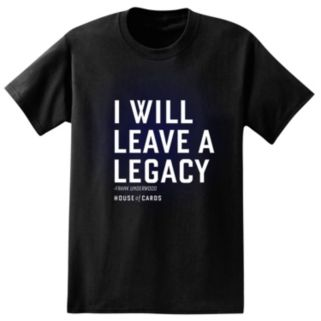 """Big & Tall House of Cards Frank Underwood """"I Will Leave A Legacy"""" Tee"""