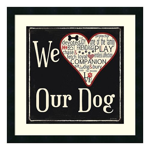 """We Love Our Dog"" Framed Wall Art"