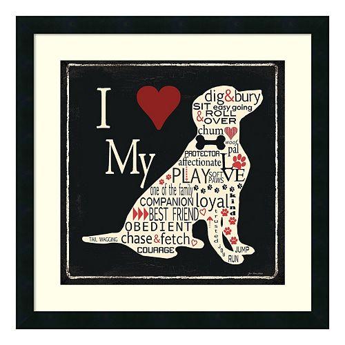 """I Love My Dog"" Framed Wall Art"