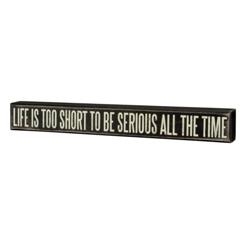 ''Life Is Too Short'' Box Sign...