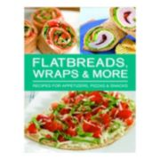 Publications International, Ltd.  Flatbreads, Wraps & More Cookbook