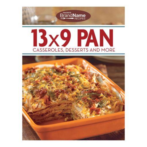 Publications International, Ltd.  13x9 Pan Casseroles, Desserts & More Cookbook