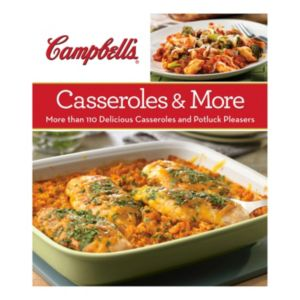 Publications International, Ltd.  Campbell's Casseroles & More Cookbook